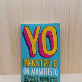 Yo Menstrúo – Un Manifiesto